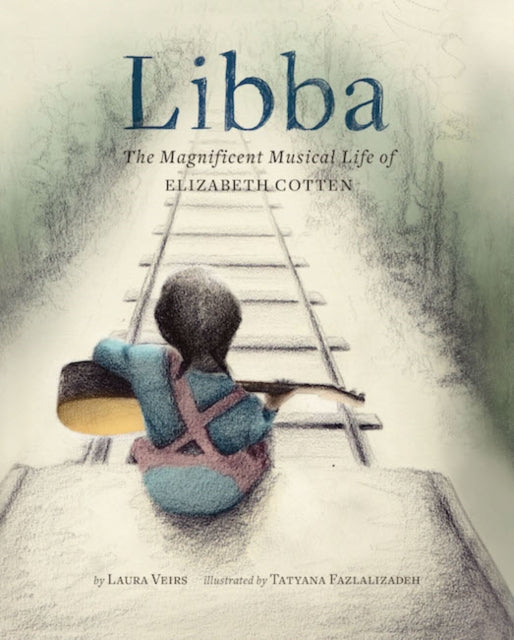 Libba by Laura Veirs, published in hardback by Chronicle Books