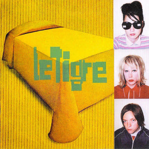 Le Tigre by Le Tigre on Wiiija Records