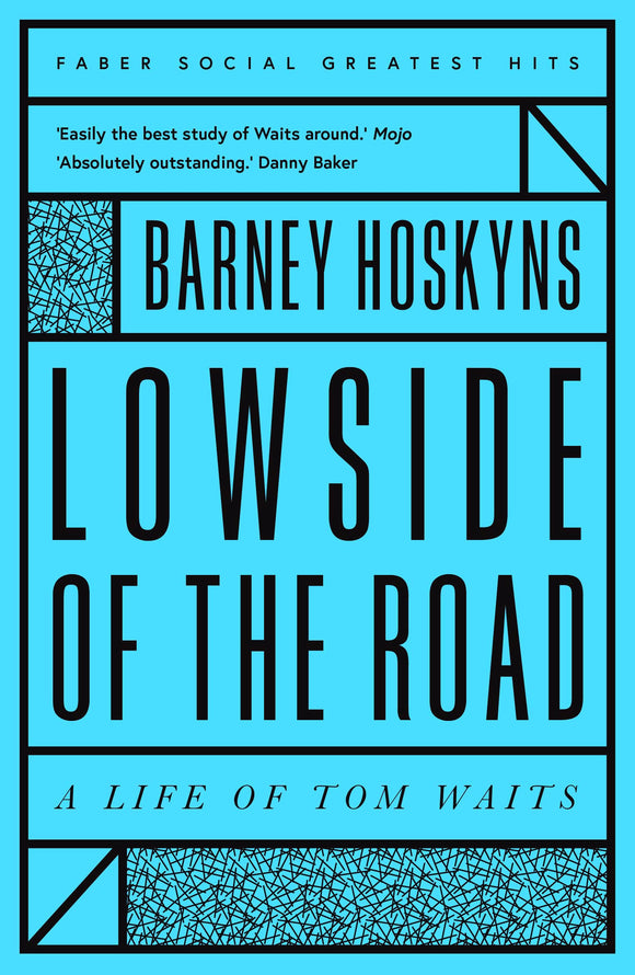 Barney Hoskyns - Lowside Of The Road: A Life Of Tom Waits
