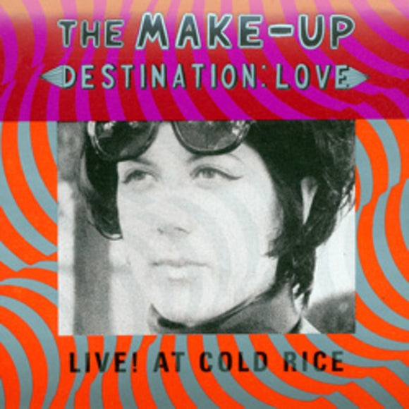 Make-Up - Destination: Love; LIVE! At Cold Rice