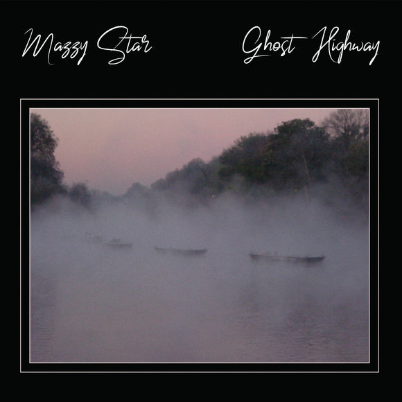 Ghost Highway by Mazzy Star on Easy Action Records