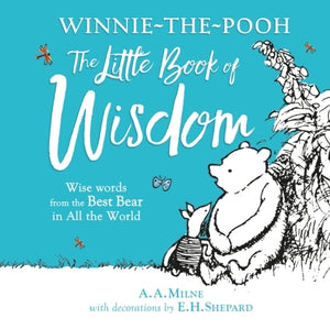 A.A. Milne - Winnie-The-Pooh: The Little Book Of Wisdom