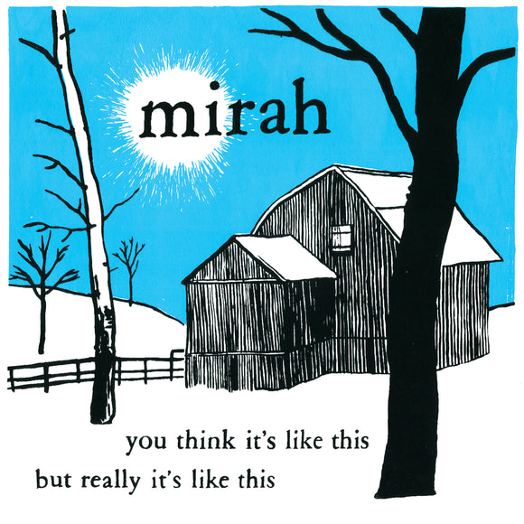 20th anniversary edition of You Think It's Like This But Really It's Like This by Mirah on Double Double Whammy Records (the album cover is an illustration of a barn and bare trees in black, white and blue).