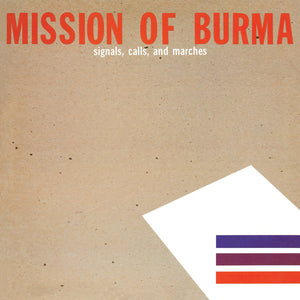 Signals, Calls And Marches by Mission Of Burma on Fire Records