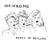 Mr. Wrong - Babes In Boyland