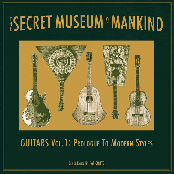 The Secret Museum Of Mankind: Guitars Vol.1: Prologue To Modern Styles on Jalopy Records