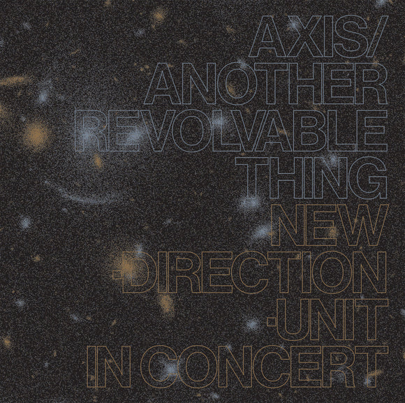 Axis/Another Revolvable Thing by Masayuki Takayanagi New Direction Unit on Blank Forms Editions