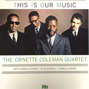 This Is Our Music by The Ornette Coleman Quartet on Wax Time Records