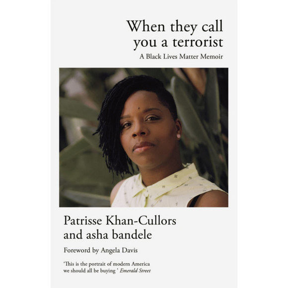 When They Call You A Terrorist by Patrisse Kah-Cullors and asha bandele, published in paperback by Cannongate Books