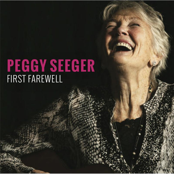 First Farewell by Peggy Seeger on Red Grape Records (the album cover is a photograph oh Peggy Seeger with her head back and laughing; she wears a snake-skin oatterned blouse and the top of a guitar is visible in her hands; the artist name is printed in uppercase pink sans-serif letters to her left, with the album title in smaller white uppercase sans-serif font beneath it)