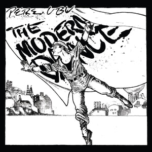 The Modern Dance by Pere Ubu on Fire Records