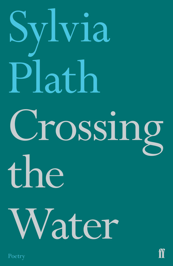 Sylvia Plath - Crossing The Water