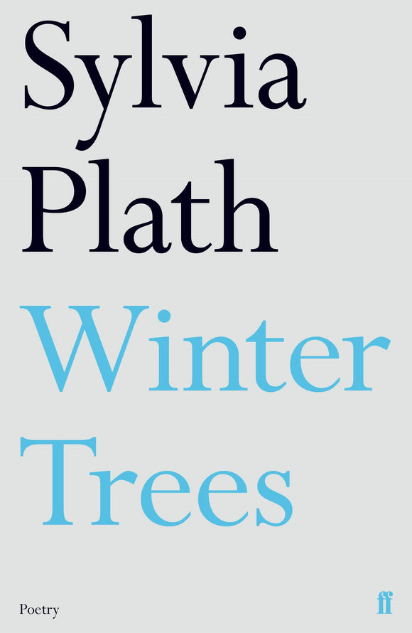 Sylvia Plath - Winter Trees