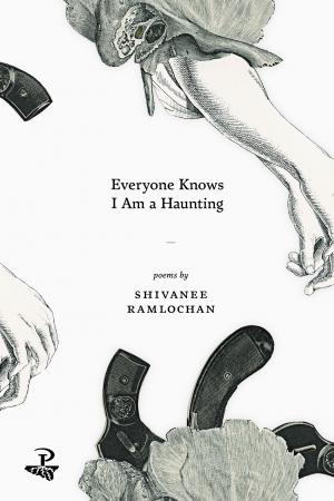 Shivanee Ramlochan - Everyone Knows I Am A Haunting