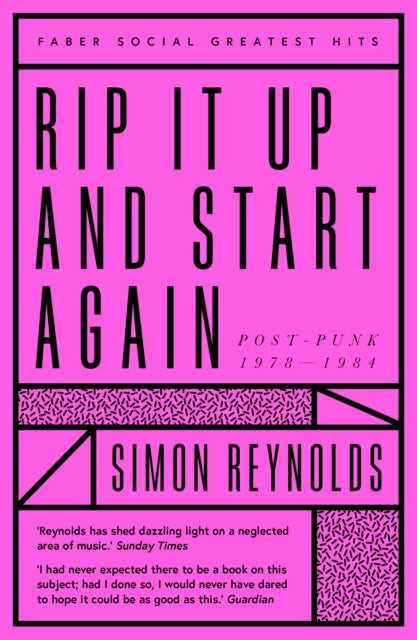 Simon Reynolds - Rip It Up And Start Again: Post-Punk 1978-1984