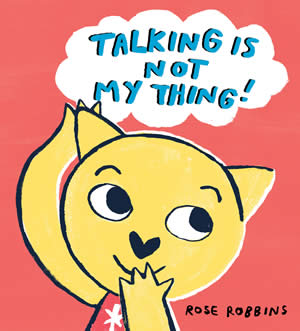 Rose Robbins - Talking Is Not My Thing