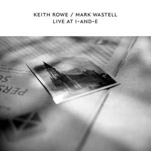 Live At I-And-E by Keith Rowe & Mark Wastell on Confront Recordings