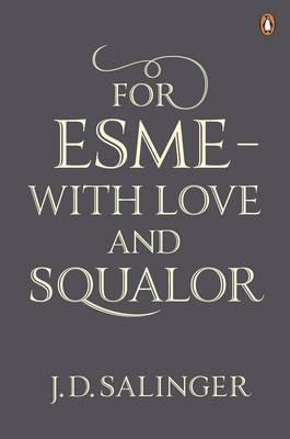 J.D. Salinger - For Esme - With Love And Squalor