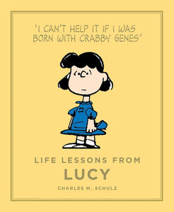 Life Lessons From Lucy by Charles M. Schulz, published in hardback by Cannongate Books
