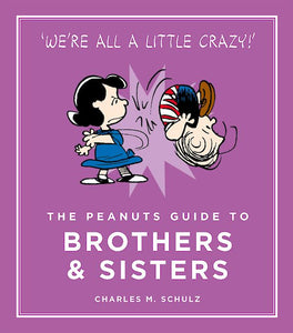 The Peanuts Guide to Brothers & Sisters by Charles M. Schulz, published in hardback by Cannongate Books