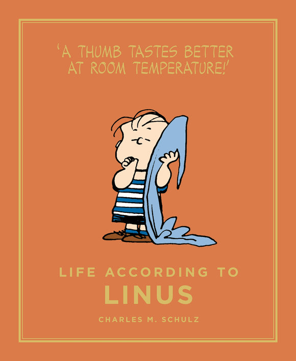 Life According To Linus by Charles M. Schulz, published in hardback by Cannongate Books