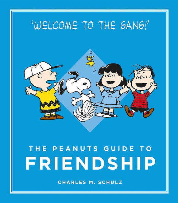 The Peanuts Guide to Friendship by Charles M. Schulz, published in hardback by Cannongate Books