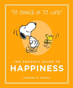 The Peanuts Guide To Happiness by Charles M. Schulz, published in hardback by Cannongate Books