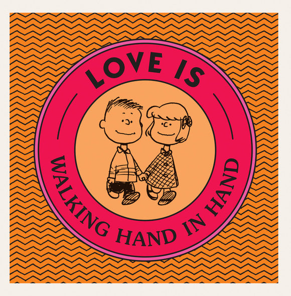 Love Is Walking Hand In Hand by Charles M. Schulz, published in hardback by Penguin Workshop
