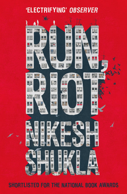 Nikesh Shukla – Run, Riot