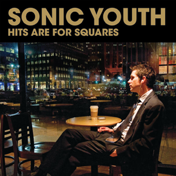 Hits Are For Squares by Sonic Youth on Geffen Records