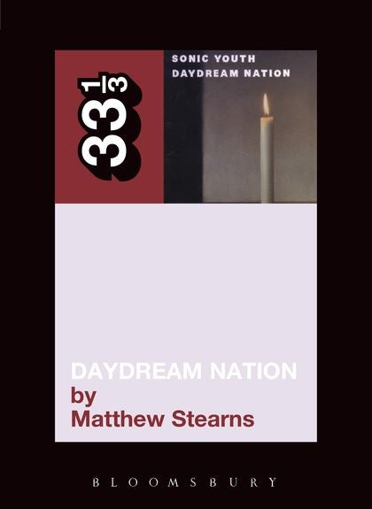 Matthew Stearns - Sonic Youth's Daydream Nation