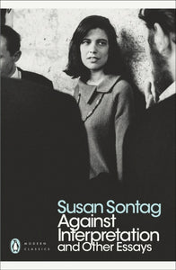 Susan Sontag - Against Interpretation