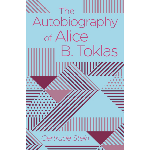 The Autobiography of Alice B. Toklas by Gertrude Stein, published in paperback by Arcturus Books