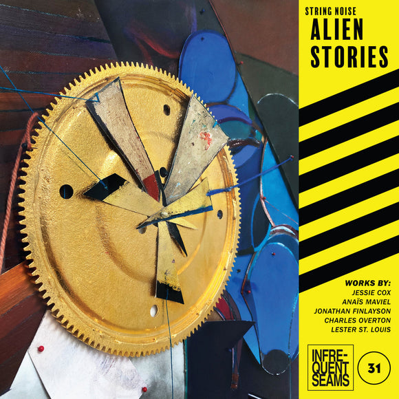 Alien Stories by String Noise on Infrequent Seams Records (the album cover features a detail of an abstract sculpture resembling a clock face by Edwin Bethea; the artists' names and album title are printed in a yellow bar down the right-hand side of the cover; the bar also has diagonal black lines through it)