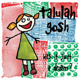 Talulah Gosh - Was It Just A Dream