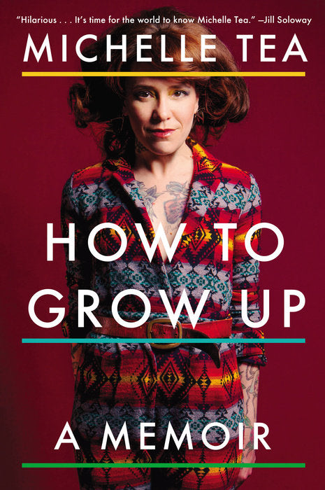 Michelle Tea - How To Grow Up: A Memoir