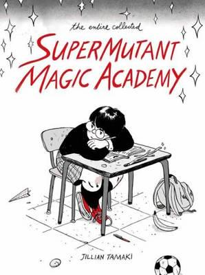 Jillian Tamaki - SuperMutant Magic Academy