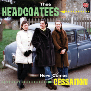 Here Comes Cessation by Thee Headcoatees on Damaged Goods Records