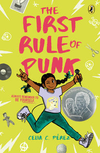 Celia C. Perez - The First Rule Of Punk