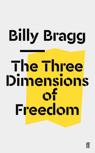 Billy Bragg - The Three Dimensions Of Freedom