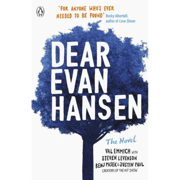 Dear Evan Hansen by Val Emmich with Steven Levenson, Benj Pasek & Justin Paul, published in paperback by Penguin Books