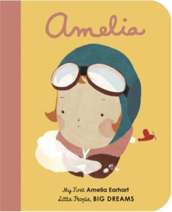 My First Amelia Earhart boardbook by Maria Isabel Sanchez Vegara and Mariadiamantes, part of the Little People, Big Dreams series by Francis Lincoln Publishers