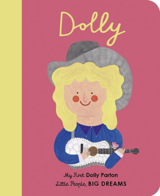 My First Dolly Parton board book by Maria Isabel Sanchez Vegara and Daria Solak,  part of the Little People, Big Dreams series by Francis Lincoln Publishers