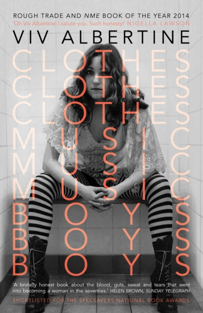 Clothes Clothes Clothes Music Music Music Boys Boys Boys by Viv Albertine on Faber & Faber (cover image shows a black and white photograph of Viv Albertine with the title and author's name and imposed over the photograph)