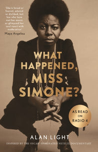 Alan Light - What Happened, Miss Simone?