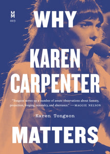 Karen Tongson - Why Karen Carpenter Matters