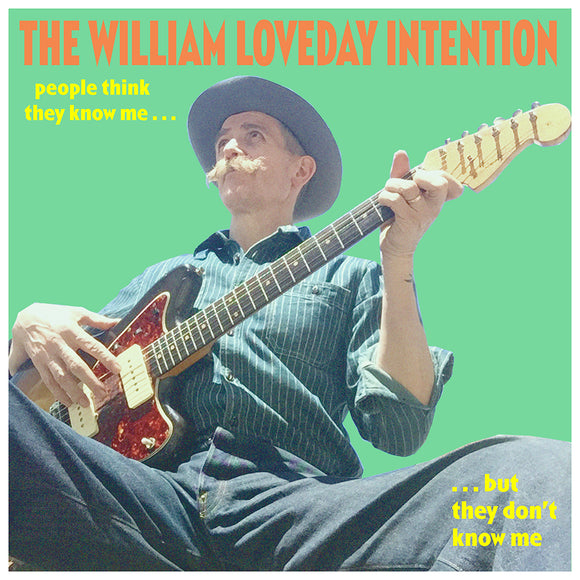 People Think They Know Me But They Don;t by The William Loveday Intention on Damaged Goods Records