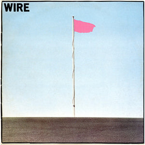 Pink Flag by Wire on vinyl