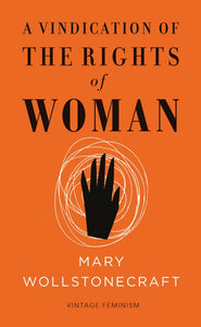 Mary Wollstonecraft - A Vindication Of The Rights Of Woman (Short Edition)