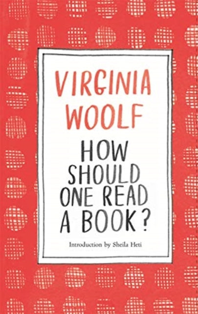 How Should One Read A Book by Virginia Woolf, published in hardback by Laurence King
